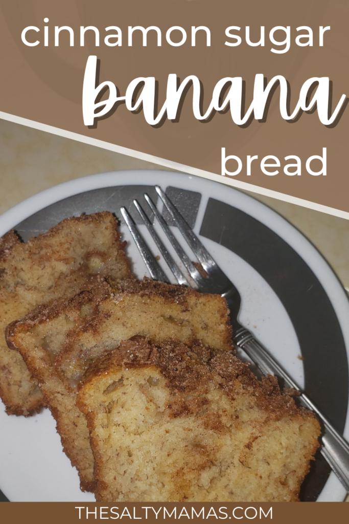 banana bread slices; text: cinnamon sugar banana bread